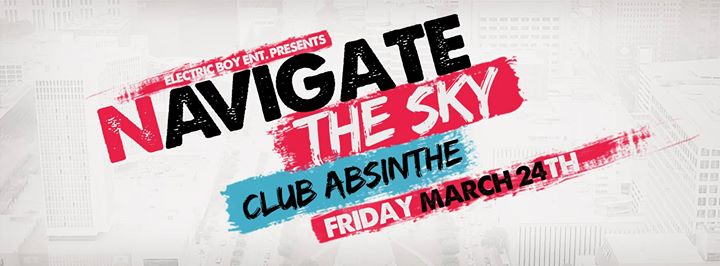 Navigate The Sky w Special Guests At Club Absinthe
