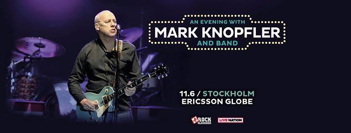 Mark Knopfler  Ericsson Globe