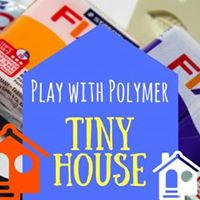 Play with Polymer - Tiny House