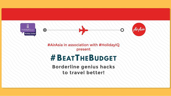 Beat The Budget - AirAsia in association with HolidayIQ