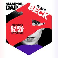 Mammal Dap Plays BECK ft. Shira Elias w The Telle