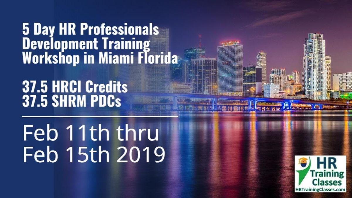 5 Day HR Professionals Development Training Workshop in Miami FL (37.5 HRCI Credits and 37.5 SHRM PDCs)