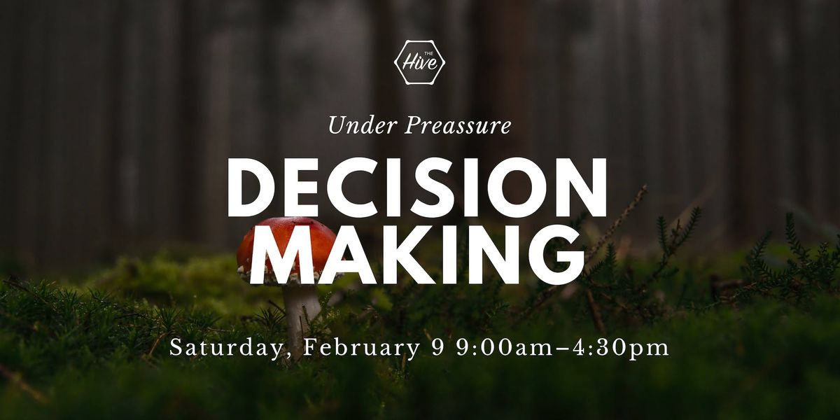 Decision Making Under Pressure