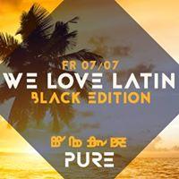 WE love LATIN x Black Editon x PURE CLUB