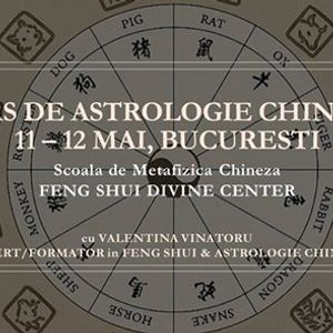Curs de Astrologie Chineza Traditionala 11-12 Mai Bucuresti