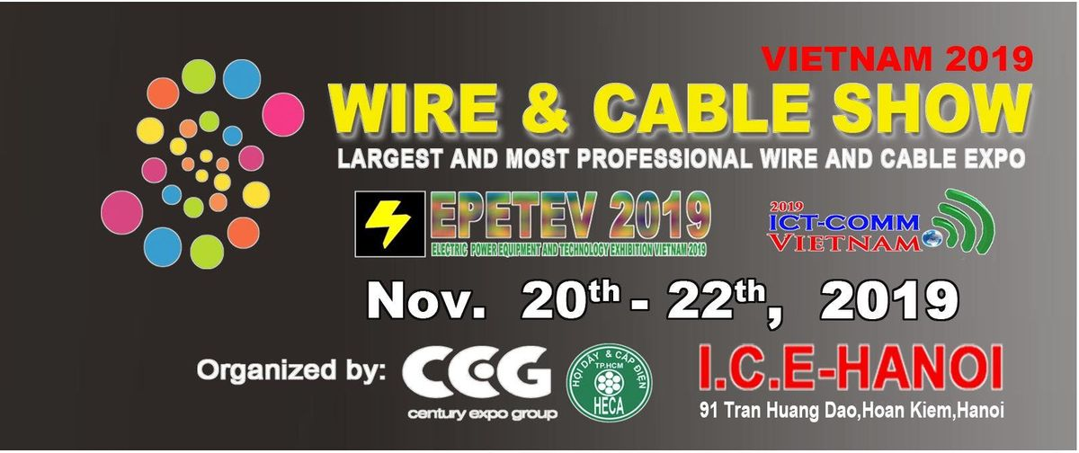 Wire & Cable Show Vietnam 2019 at Center International Trade Fair