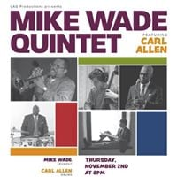 Mike Wade Quintet featuring Carl Allen