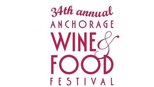 34th Annual Anchorage Wine & Food Festival