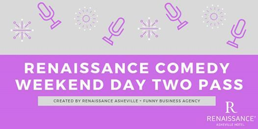 Renaissance Comedy Weekend DAY TWO - Michael Palascak and more