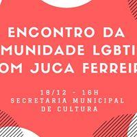 Encontro da comunidade LGBT com Juca Ferreira
