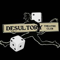 The Desultory Theatre Club