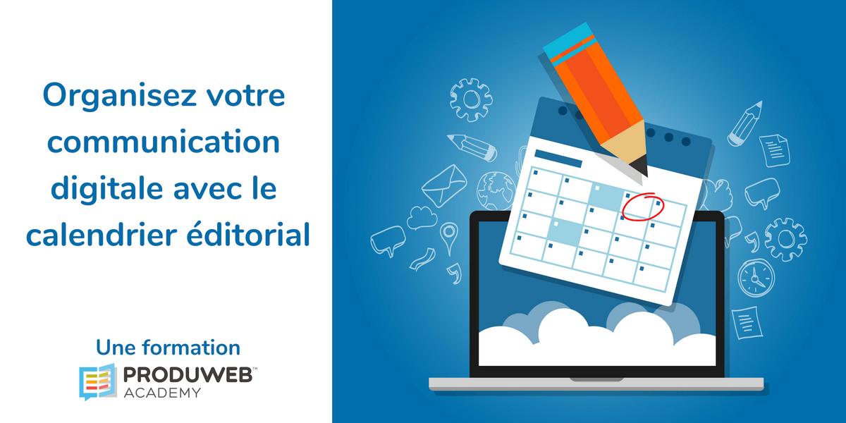 Formation - Organisez votre communication digitale avec le calendrier ditorial