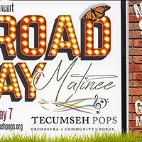 Broadway Matinee - Tecumseh Pops Orchestra &amp Community Chorus