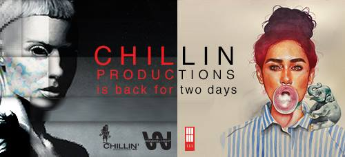 Chillin Productions is back for 2 Days