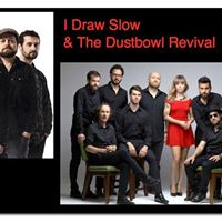 I Draw Slow and The Dustbowl Revival
