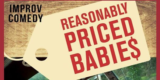 An Evening of Improv Comedy with Reasonably Priced Babies