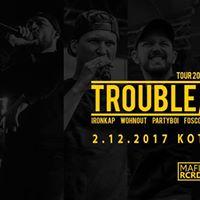 Trouble x Blakk tour  Kotnov Tbor  2.12.