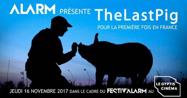 Projection exceptionnelle  1re franaise du film The LAST PIG