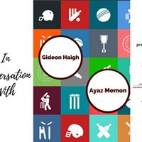 In Conversation With Gideon Haigh &amp Ayaz Memon