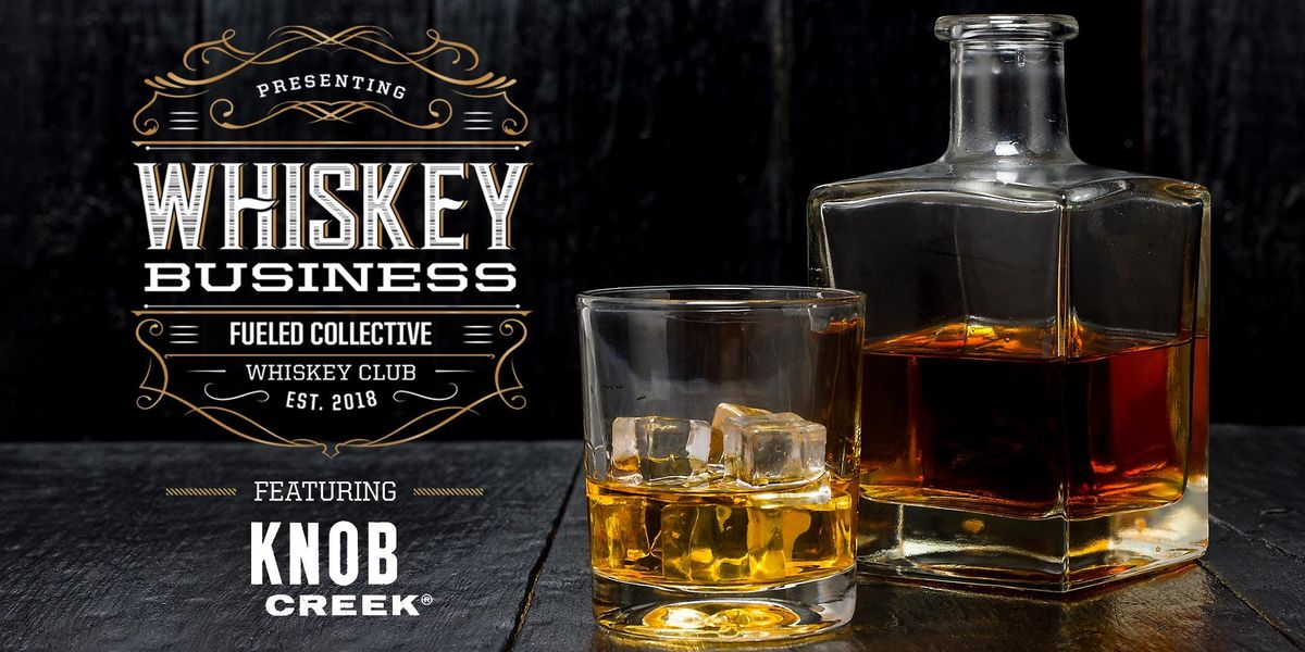 Knob Creek Whiskey Business at Fueled Collective