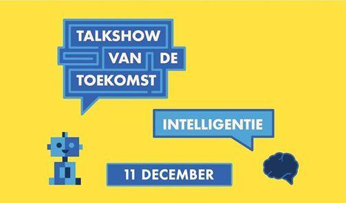 Talkshow van de Toekomst  Intelligentie