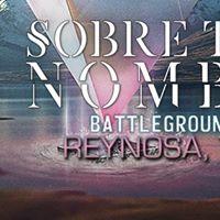 Sobre Todo Nombre Battleground Tour Reynosa