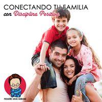 Conectando tu familia con Disciplina Positiva&quot Taller vivencial.