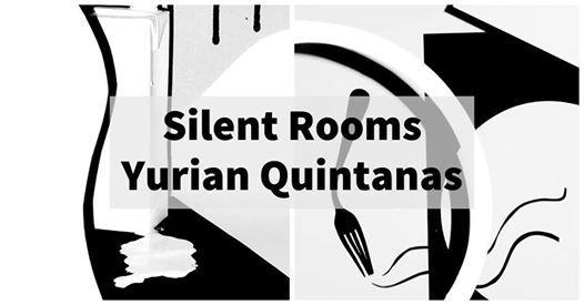 Silent Rooms - Yurian Quintanas