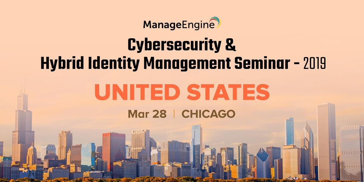 ManageEngines Cybersecurity & Hybrid Identity Management Seminar - Chicago