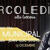 Mercoled alla Latteria - La MUNICIPL  Jean-Luc Stote