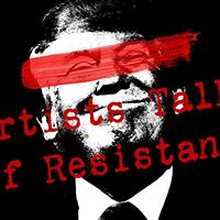 Artists Talk of Resistance