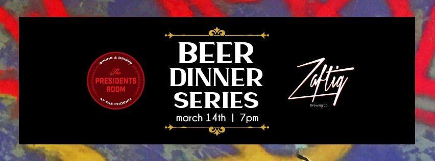 The Presidents Room Beer Dinner Series Featuring Zaftig Brewery