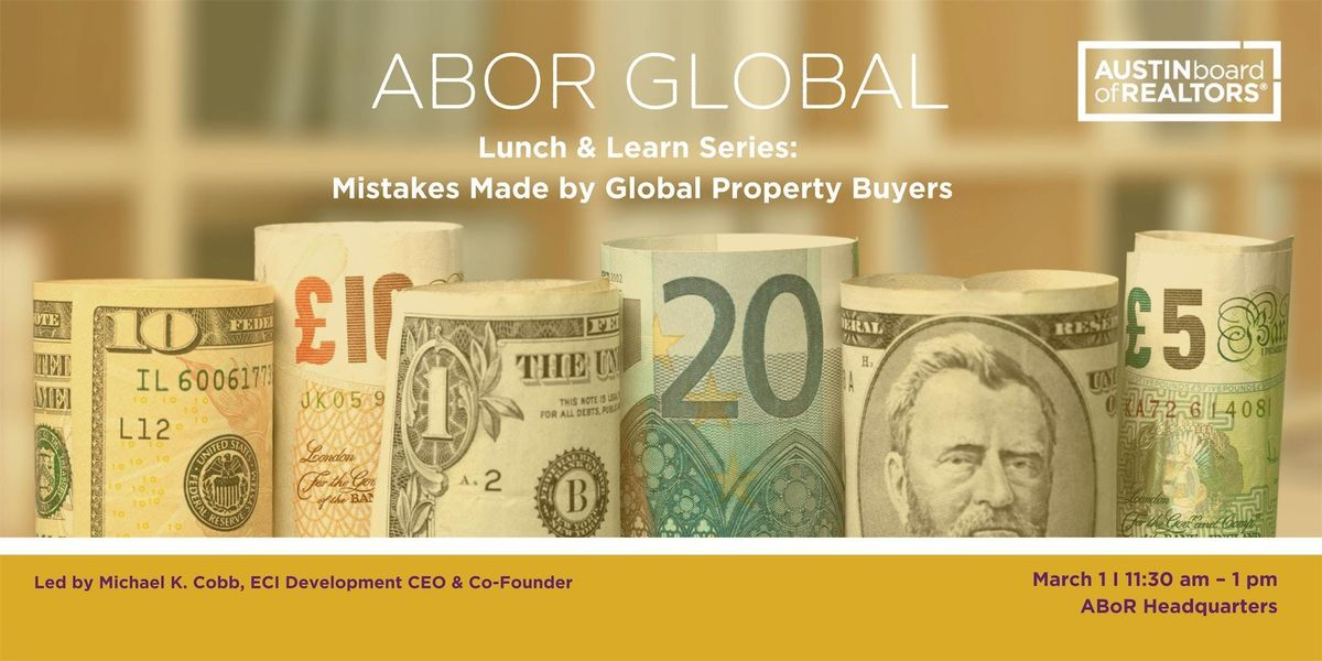 Global Lunch & Learn Mistakes Made by Global Property Buyers Three Simple Steps to Avoid Them