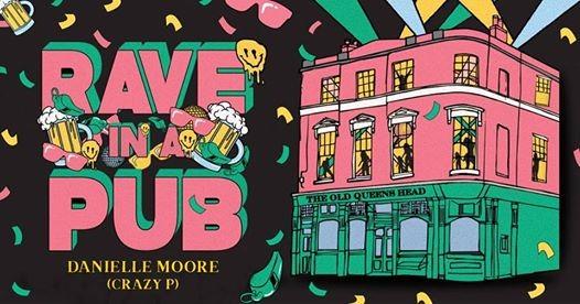 Rave In A Pub Danielle Moore (Crazy P)