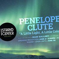 Exhibit Penelope Clute &quotA Little Light A Little Color&quot
