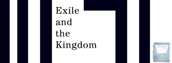 Aaliyas Book Club - Exile and the Kingdom by Camus