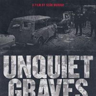 Unquiet Graves: Uncovering Britain's Secret War in Ireland
