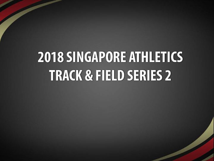 2018 Singapore Athletics Track & Field Series 2