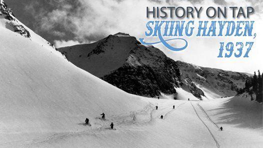 History on Tap  Skiing Hayden 1937