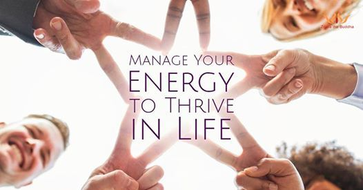 Manage Your Energy to Thrive in Life
