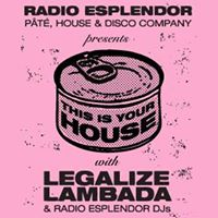 This Is Your House with Legalize Lambada &amp Radio Esplendor DJs