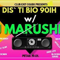 Dis ti bio 90ih wDJ Marushka Club Exit
