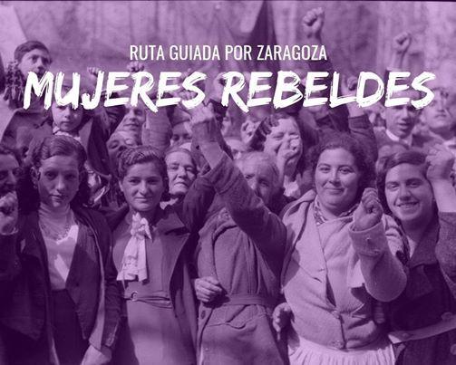 17219 Ruta Mujeres Rebeldes en Zaragoza