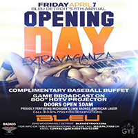 Bleu Detroits 8th Annual Opening Day Extravaganza