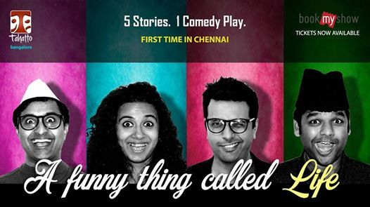 A Funny Thing Called Life - Comedy in Chennai