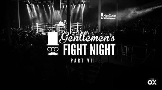 Gentlemens Fight Night 2018 Part VII  SOLD OUT