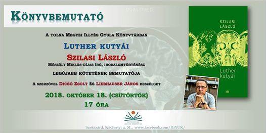Luther kutyái - Szilasi László könyvbemutatója at Illyés Gyula ... 5f6c9d0ce8