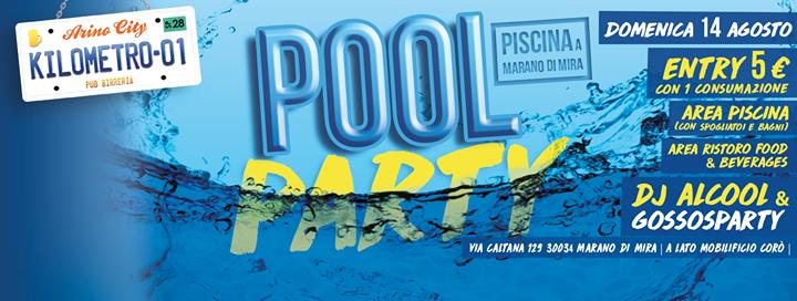 Pool Party Kilometro01 Piscina A Marano Dj Alcool Gossosparty