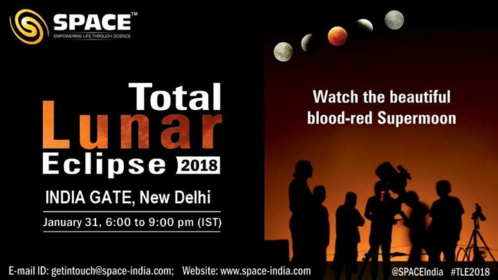 Join SPACE to observe Total Lunar Eclipse at India Gate