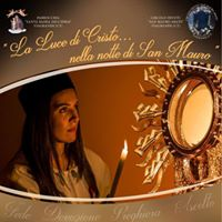 La Luce di Cristo nella notte di San Mauro
